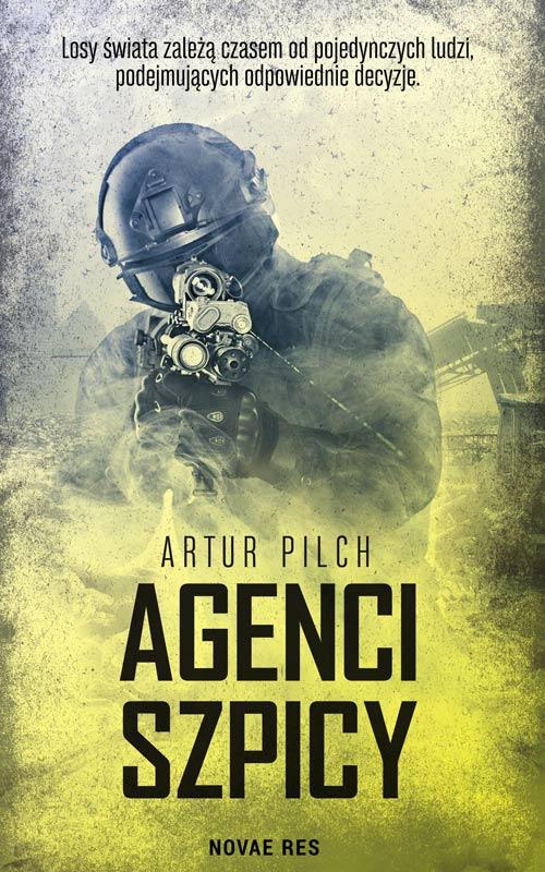 Recenzja książki Agenci Szpicy - Artur Pilch