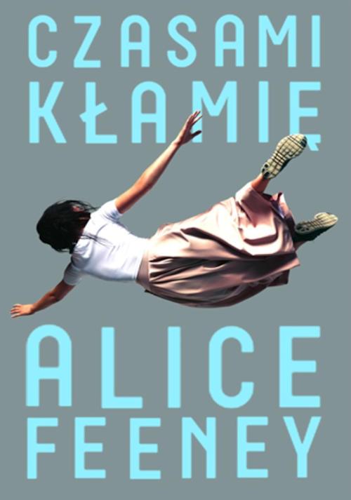 Recenzja książki Czasami kłamię - Alice Feeney
