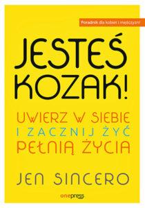 Recenzja książki Jesteś kozak! Uwierz w siebie i zacznij żyć pełnią życia - Jen Sincero