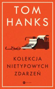 Recenzja książki Kolekcja nietypowych zdarzeń - Tom Hanks
