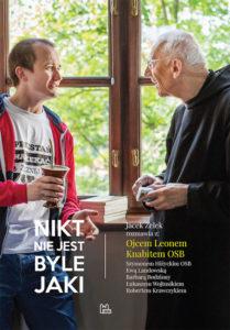 Recenzja książki Nikt nie jest byle jaki. Każdy jest jakiś - Leon Knabit OSB, Jacek Zelek