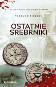 Recenzja książki Ostatnie srebrniki - Tadeusz Biedzki