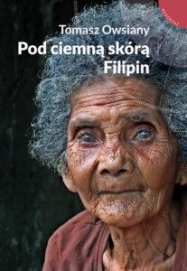 Recenzja książki Pod ciemną skórą Filipin - Tomasz Owsiany