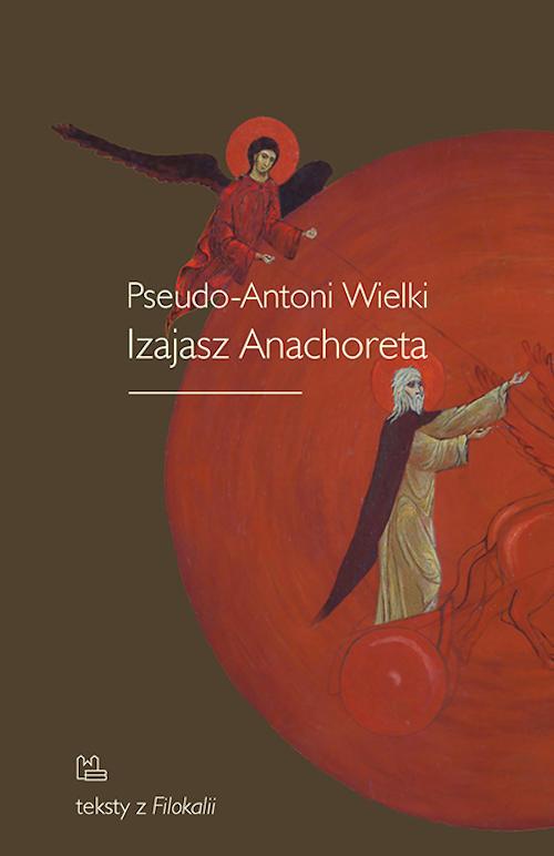Recenzja książki Teksty z Filokalii - Pseudo-Antoni Wielki, Izajasz Anachoreta, Szymon Hiżycki OSB