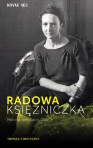 Recenzja książki Radowa Księżniczka. Historia Ireny Joliot-Curie - Tomasz Pospieszny