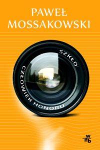 Recenzja książki Szkło / Człowiek honoru - Paweł Mossakowski