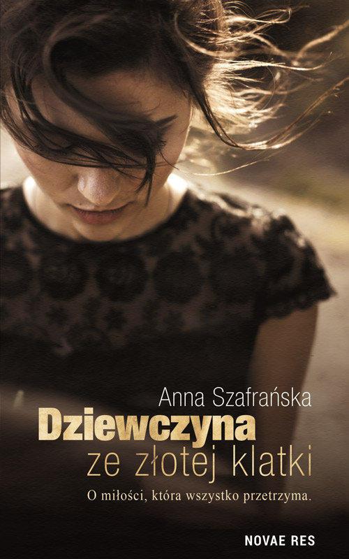Recenzja książki Dziewczyna ze złotej klatki - Anna Szafrańska