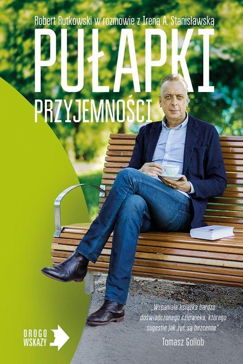 Recenzja książki Pułapki przyjemności - Robert Rutkowski, Irena Stanisławska