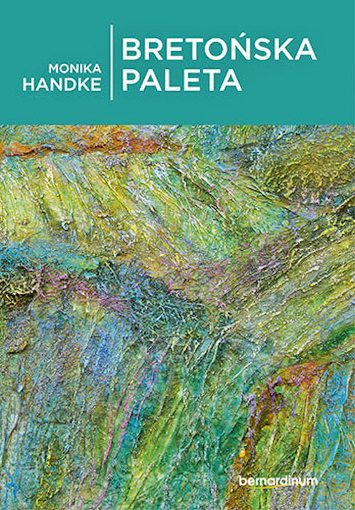 Recenzja książki Bretońska paleta - Monika Handke