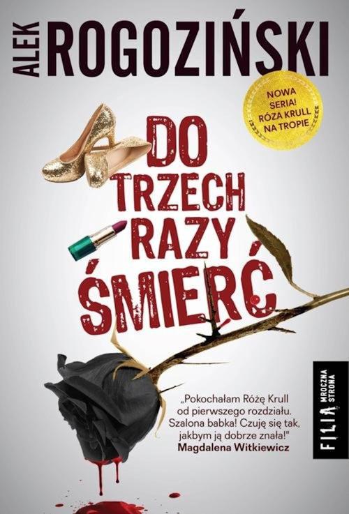 Recenzja książki Do trzech razy śmierć - Alek Rogoziński