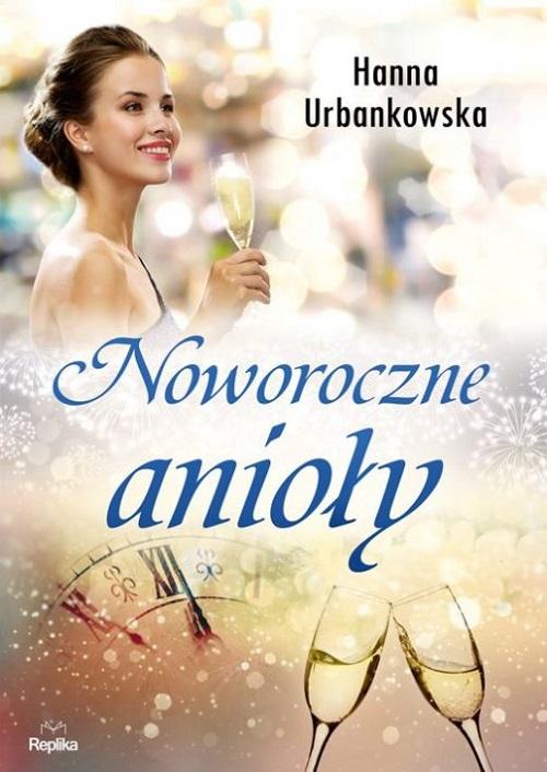 Recenzja książki Noworoczne anioły Hanna Urbanowska