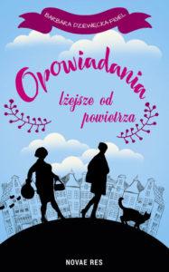Recenzja książki Opowiadania lżejsze od powietrza - Barbara Dziewięcka-Figiel
