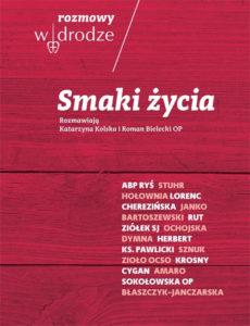 Recenzja książki Rozmowy W drodze. Smaki życia - Katarzyna Kolska, Roman Bielecki OP