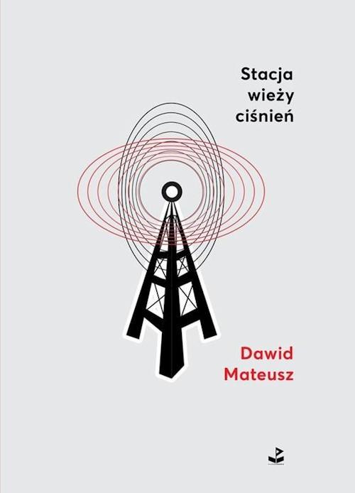 Recenzja książki Stacja wieży ciśnień - Dawid Mateusz