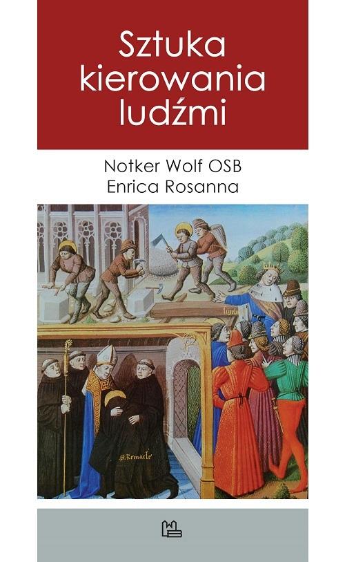 Recenzja ksiązki Sztuka kierowania ludźmi - Notker Wolf OSB, Enrica Rosanna