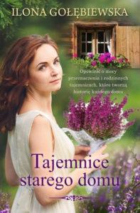 Recenzja książki Tajemnice starego domu - Ilona Gołębiewska