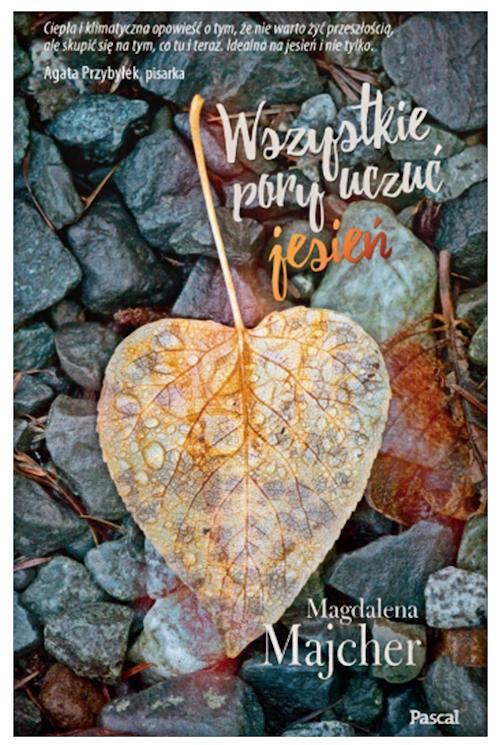 Recenzja książki Wszystkie pory uczuć. Jesień - Magdalena Majcher