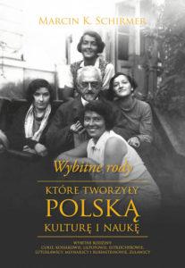 Recenzja książki Wybitne rody, które tworzyły polską kulturę i naukę - Marcin K. Schirmer