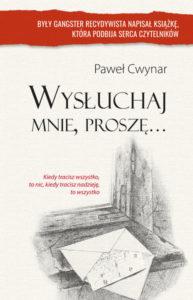 Recenzja książki Wysłuchaj mnie, proszę - Paweł Cwynar