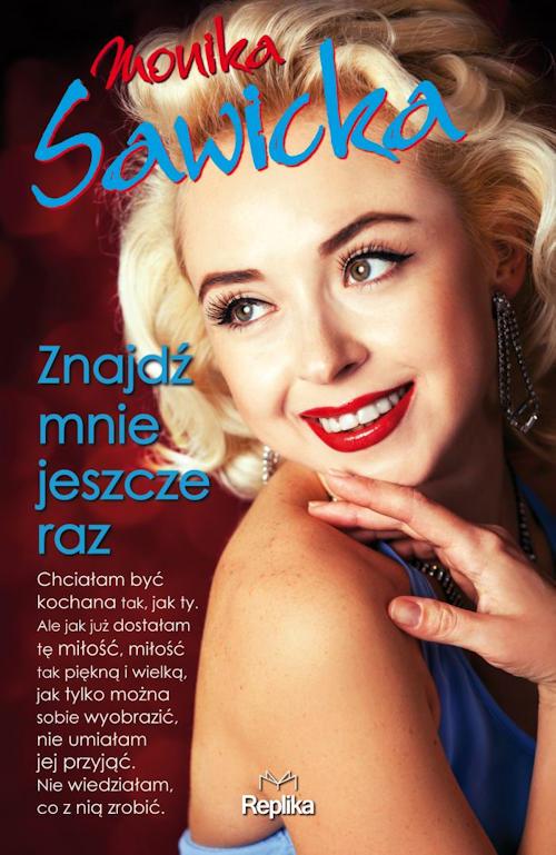 Recenzja książki Znajdź mnie jeszcze raz - Monika Sawicka