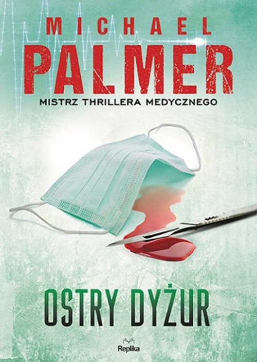 Recenzja książki Ostry dyżur - Michael Palmer