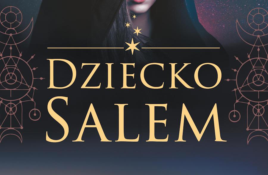 Dziecko Salem – patronat MoznaPrzeczytac.pl