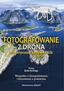 Recenzja książki Fotografowanie z drona. Praktyczny przewodnik - Ivo Marloh