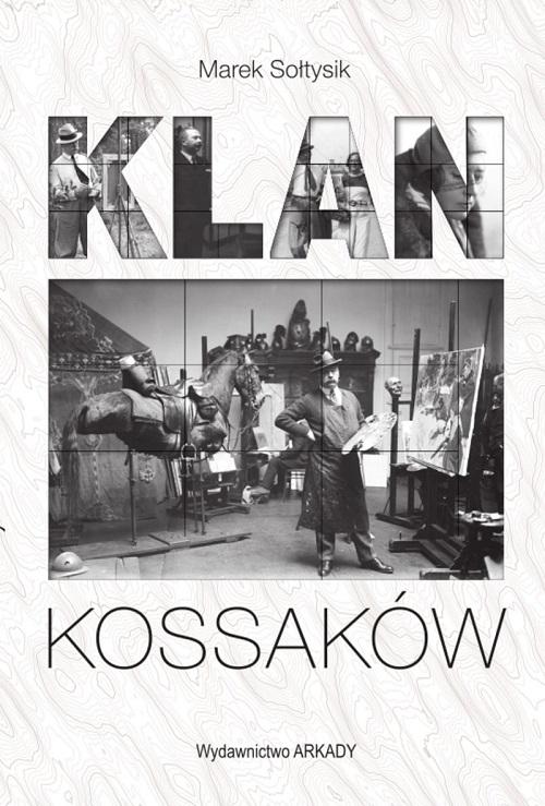 Recenzja książki Klan Kossaków - Marek Sołtysik