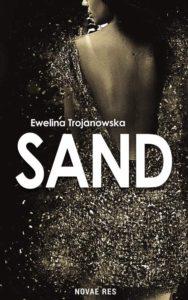 Recenzja książki Sand - Ewelina Trojanowska