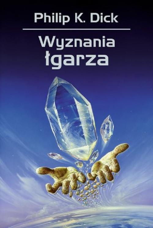 Recenzja książki Wyznania Łgarza - Philip K. Dick