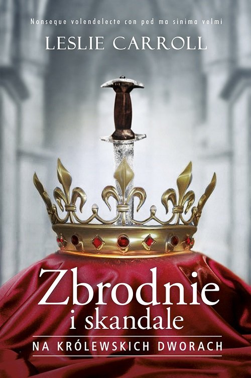 Recenzja książki Zbrodnie i skandale na królewskich dworach - Leslie Carroll
