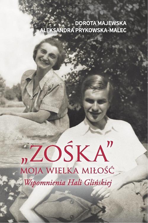 """Recenzja książki """"Zośka"""" Moja wielka miłość - Dorota Majewska, Aleksandra Prykowska-Malec"""