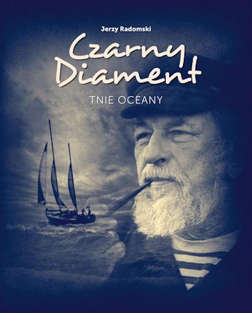 Recenzja książki Czarny Diament tnie oceany - Jerzy Radomski
