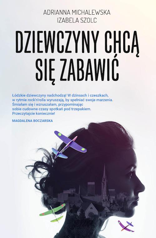Recenzja książki Dziewczyny chcą się zabawić - Adrianna Michalewska, Izabela Szolc