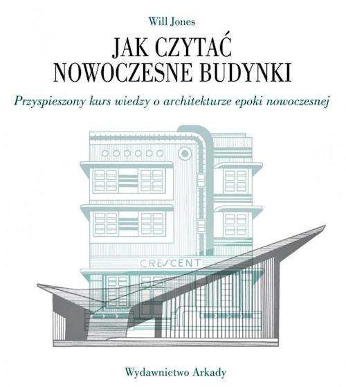 Jak czytać nowoczesne budynki - Will Jones