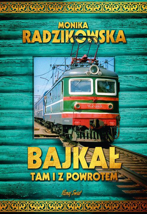 Recenzja książki Bajkał tam i z powrotem - Radzikowska Monika
