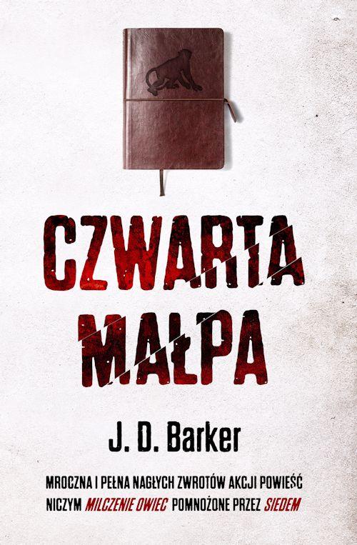 Recenzja książki Czwarta małpa - J. D. Barker