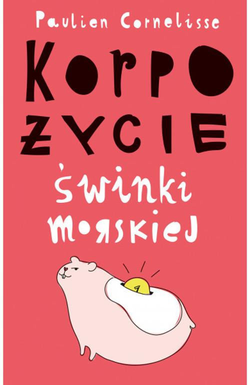Recenzja książki Korpożycie świnki morskiej - Paulien Cornelisse