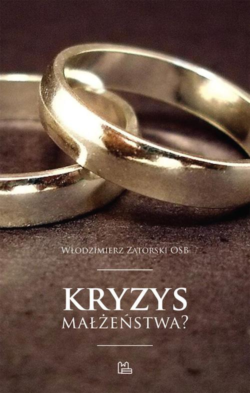 Recenzja książki Kryzys małżeństwa? - Włodzimierz Zatorski OSB