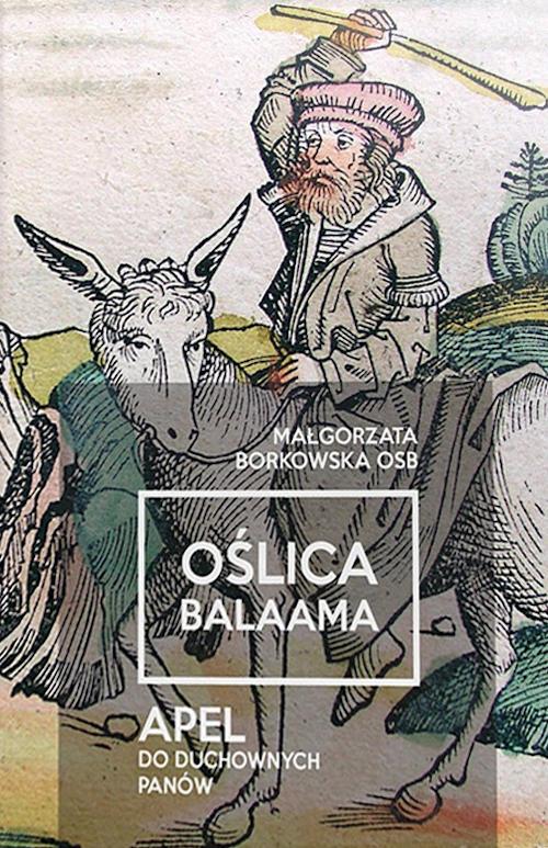Recenzja książki Oślica Balaama. Apel do duchownych panów - Małgorzata Borkowska OSB