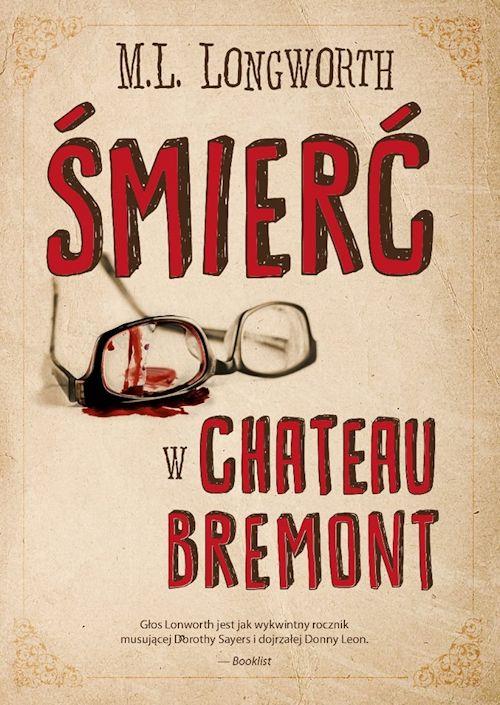Recenzja książki Śmierć w Château Bremont - M.L. Longworth