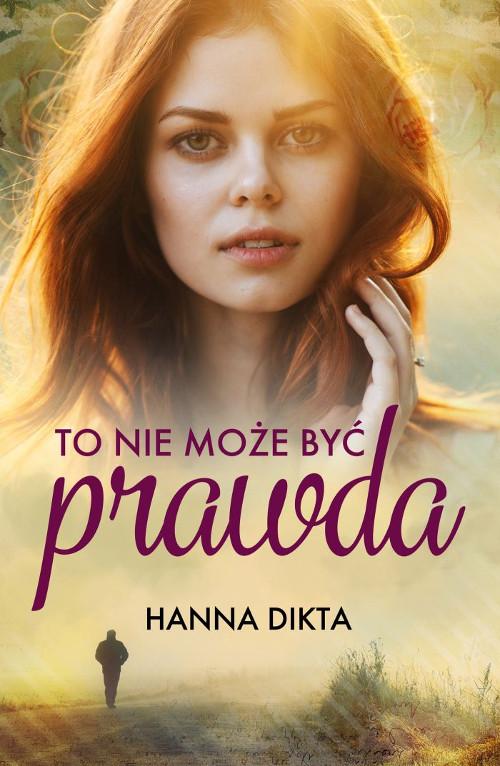 Recenzja książki To nie może być prawda - Hanna Dikta