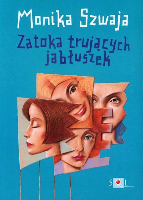 Recenzja książki Zatoka Trujących Jabłuszek - Monika Szwaja
