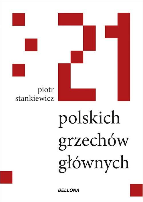 Recenzja książki 21 polskich grzechów głównych - Piotr Stankiewicz