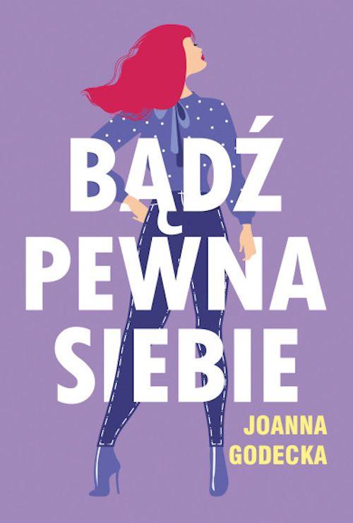Recenzja książki Bądź pewna siebie - Joanna Godecka