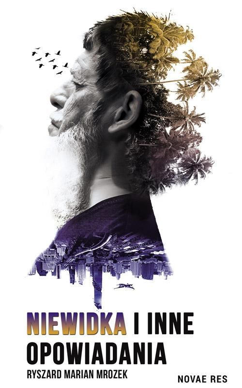 Recenzja książki Niewidka i inne opowiadania - Ryszard Marian Mrozek