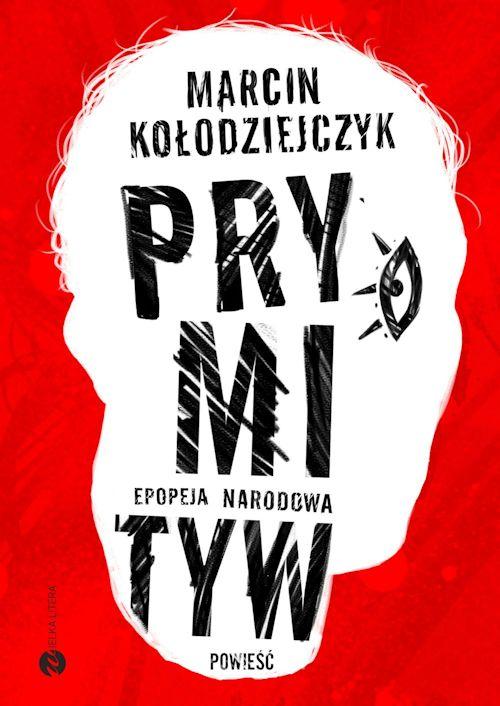 Recenzja książki Prymityw. Epopeja narodowa - Marcin Kołodziejczyk