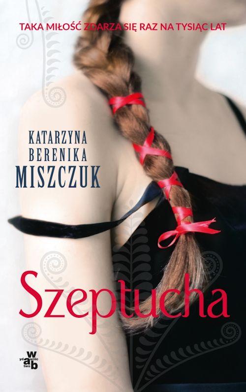 Recenzja książki Szeptucha - Katarzyna Berenika Miszczuk