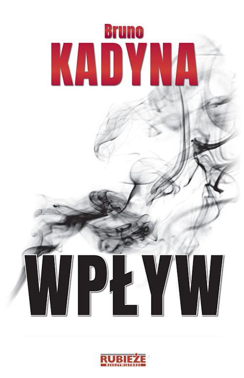 Recenzja książki Wpływ - Bruno Kadyna