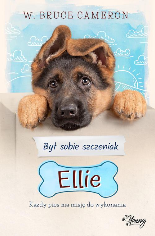 Recenzja książki Był sobie szczeniak. Ellie - W. Bruce Cameron